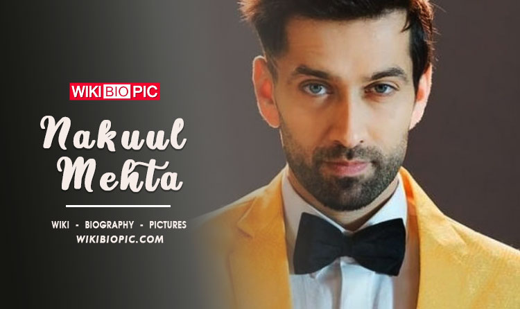 Nakull Mehta Wiki Biography