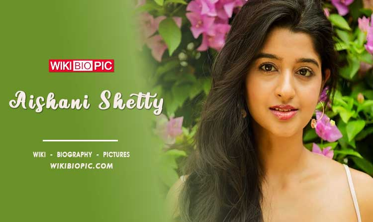 Aishani Shetty wiki biography