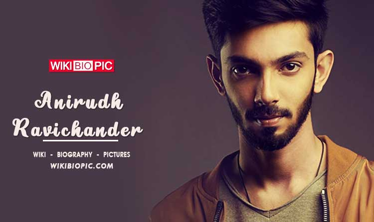 Anirudh Ravichander wiki biography