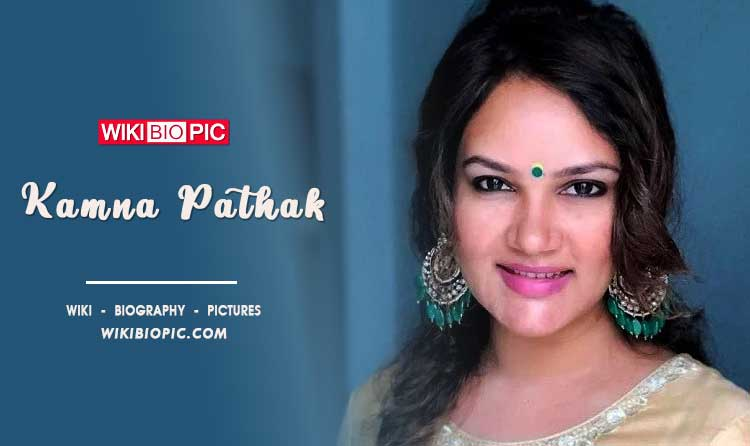 Kamna Pathak wiki biography