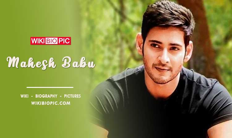 Mahesh Babu wiki biography