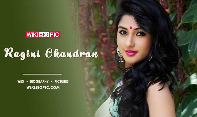 Ragini Chandran wiki biography