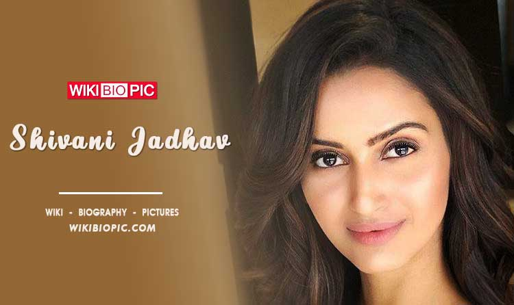 Shivani Jadhav wiki biography