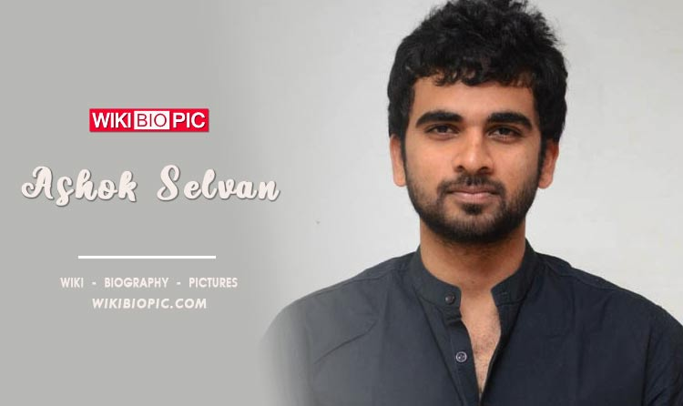 Ashok Selvan wiki biography