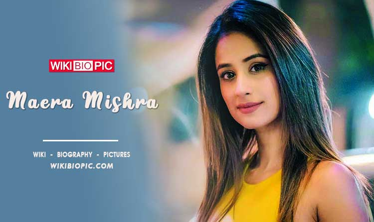 Maera Mishra wiki biography