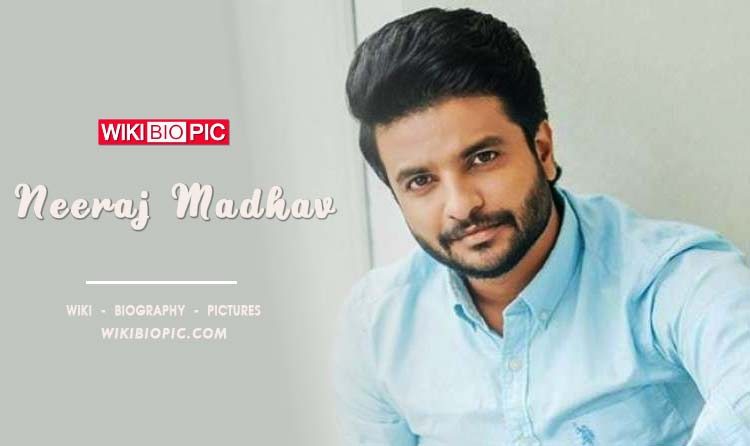 Neeraj Madhav wiki Biography