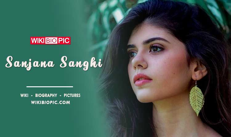 Sanjana Sanghi wiki biography