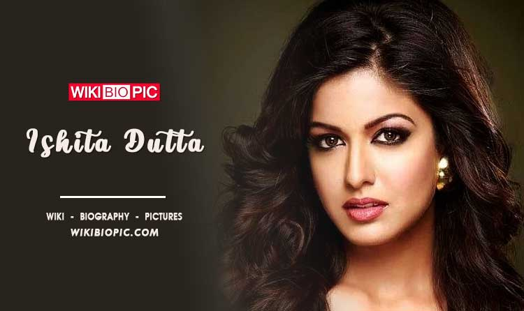 Ishita Dutta wiki biography